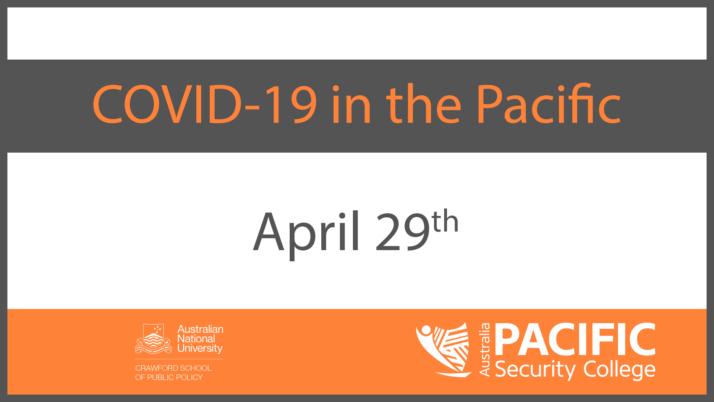 COVID-19 | The Pacific response: 29 April