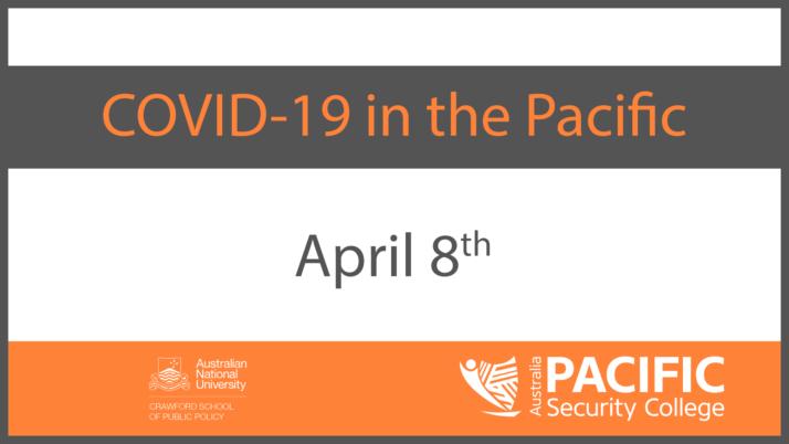COVID-19 | The Pacific response: 8 April
