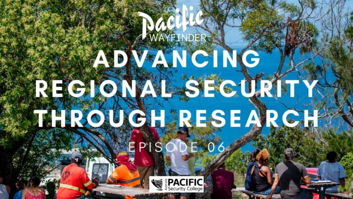 Pacific Wayfinder: Advancing regional security through research